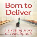 Born to Deliver